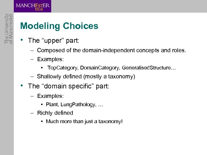 "Modeling Choices • The ""upper"" part: – Composed of the domain-independent concepts and roles."