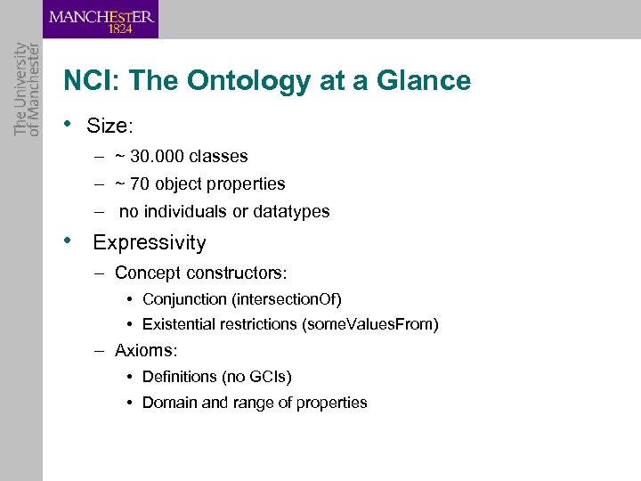 NCI: The Ontology at a Glance • Size: – ~ 30. 000 classes –