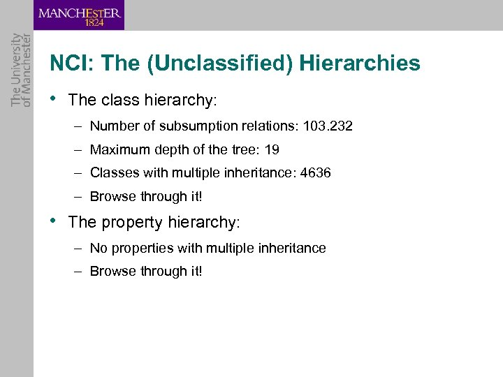 NCI: The (Unclassified) Hierarchies • The class hierarchy: – Number of subsumption relations: 103.