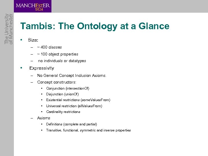 Tambis: The Ontology at a Glance • Size: – ~ 400 classes – ~