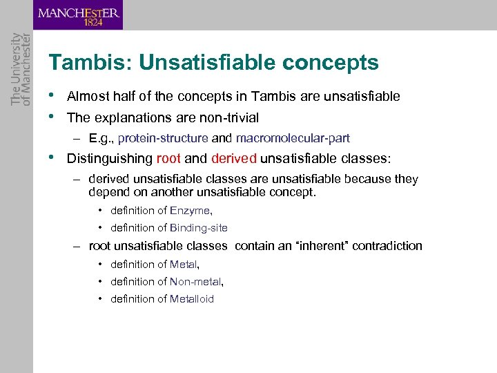 Tambis: Unsatisfiable concepts • Almost half of the concepts in Tambis are unsatisfiable •