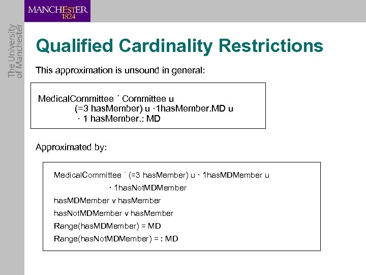 Qualified Cardinality Restrictions This approximation is unsound in general: Medical. Committee ´ Committee u