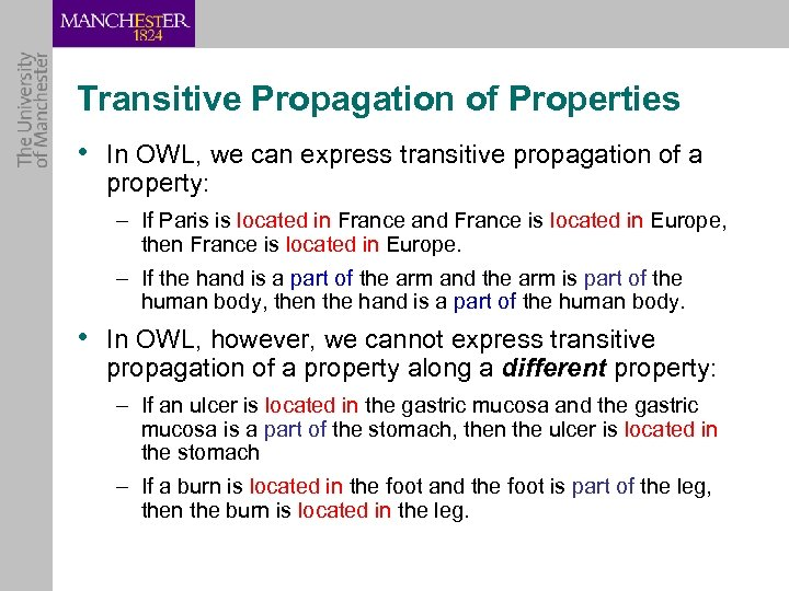 Transitive Propagation of Properties • In OWL, we can express transitive propagation of a
