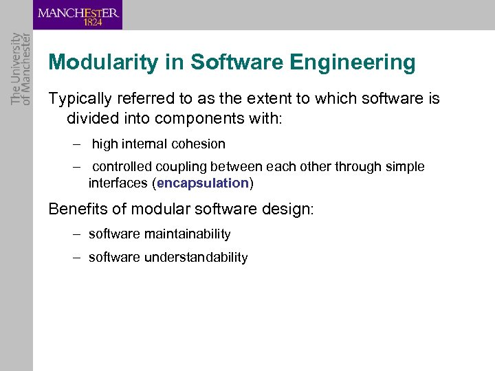 Modularity in Software Engineering Typically referred to as the extent to which software is