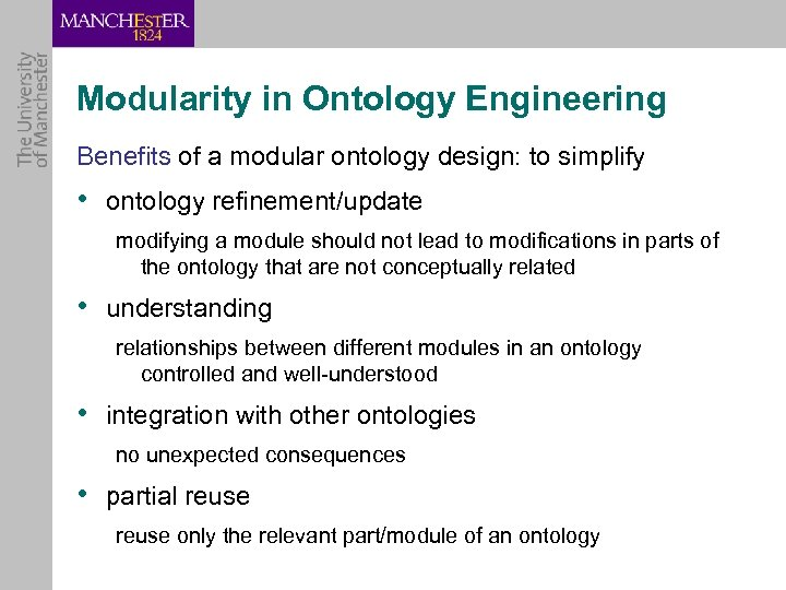 Modularity in Ontology Engineering Benefits of a modular ontology design: to simplify • ontology