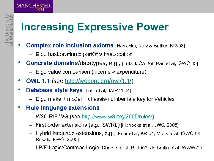 Increasing Expressive Power • Complex role inclusion axioms [Horrocks, Kutz & Sattler, KR-06] –