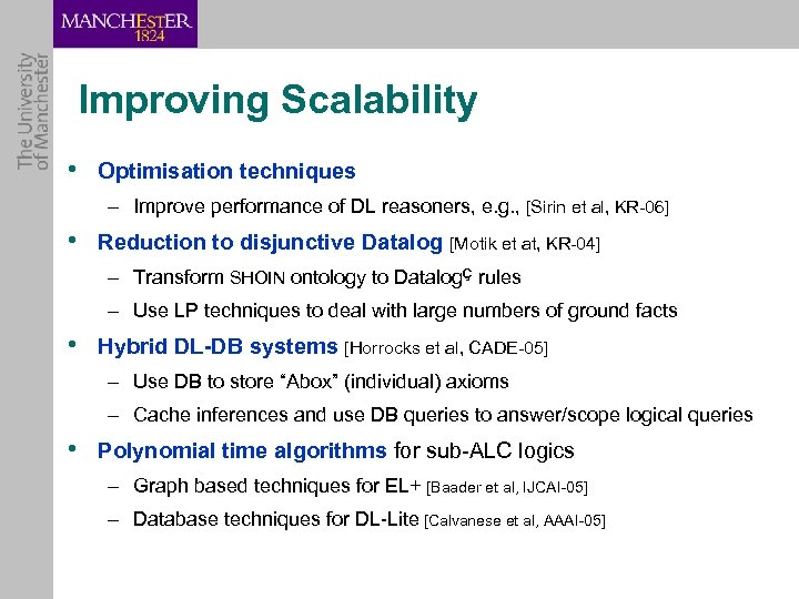 Improving Scalability • Optimisation techniques – Improve performance of DL reasoners, e. g. ,