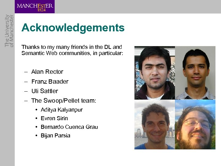 Acknowledgements Thanks to my many friends in the DL and Semantic Web communities, in