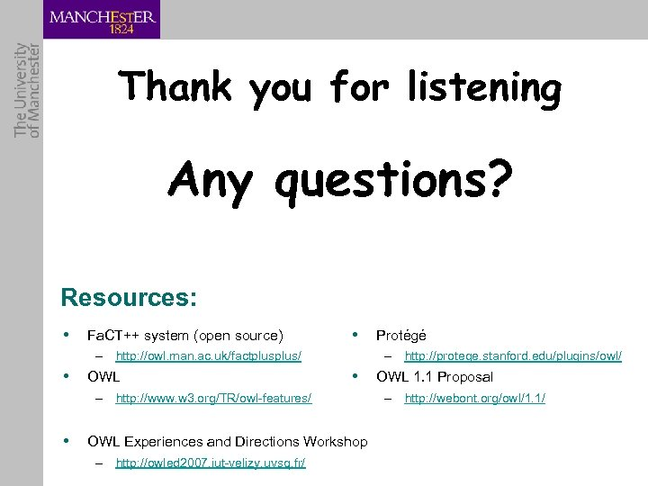 Thank you for listening Any questions? Resources: • Fa. CT++ system (open source) •