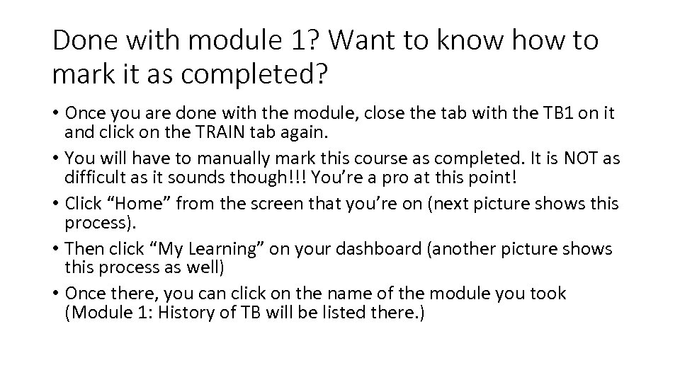 Done with module 1? Want to know how to mark it as completed? •