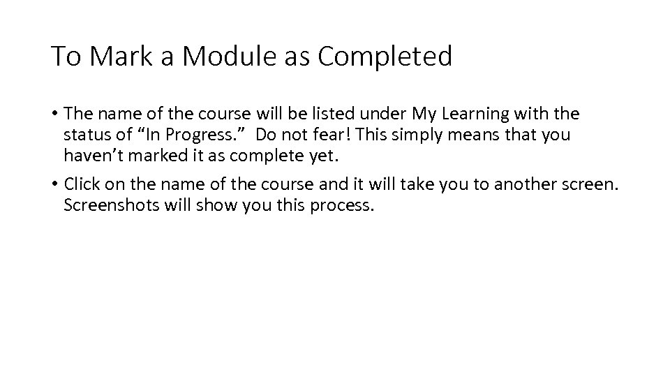 To Mark a Module as Completed • The name of the course will be