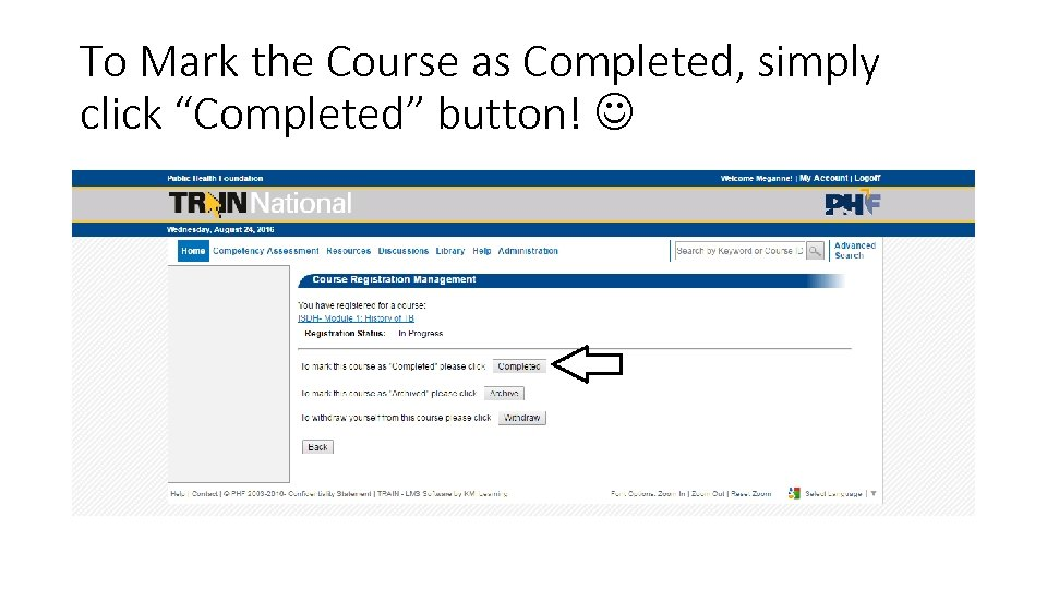 "To Mark the Course as Completed, simply click ""Completed"" button!"