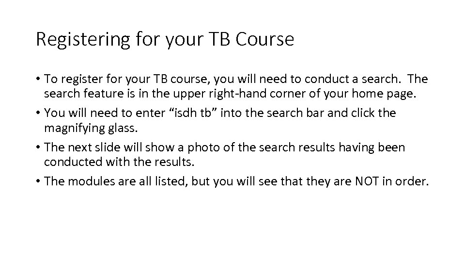 Registering for your TB Course • To register for your TB course, you will