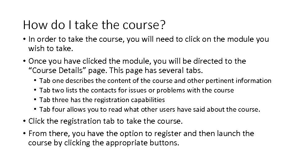 How do I take the course? • In order to take the course, you