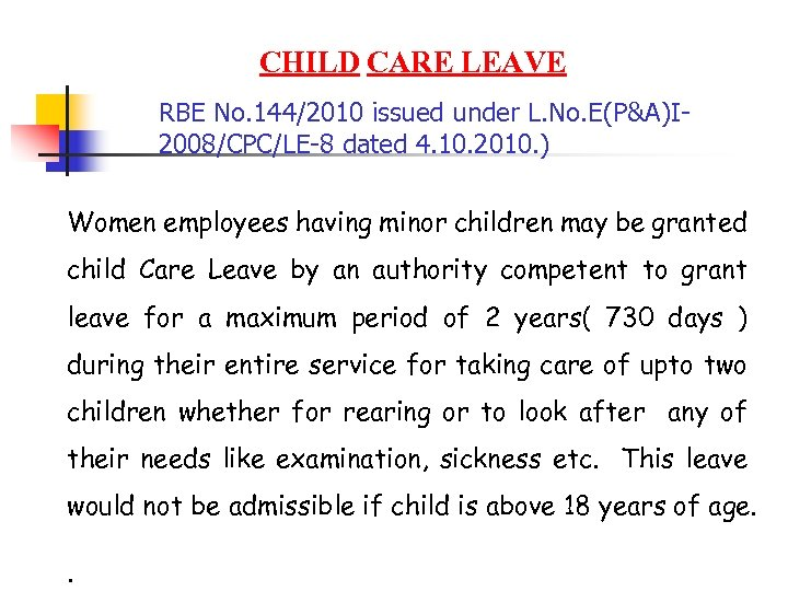 CHILD CARE LEAVE RBE No. 144/2010 issued under L. No. E(P&A)I 2008/CPC/LE-8 dated 4.