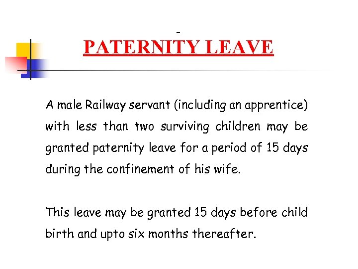 PATERNITY LEAVE A male Railway servant (including an apprentice) with less than two