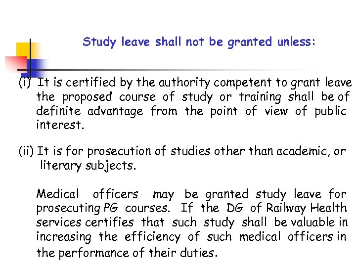Study leave shall not be granted unless: (i) It is certified by the authority