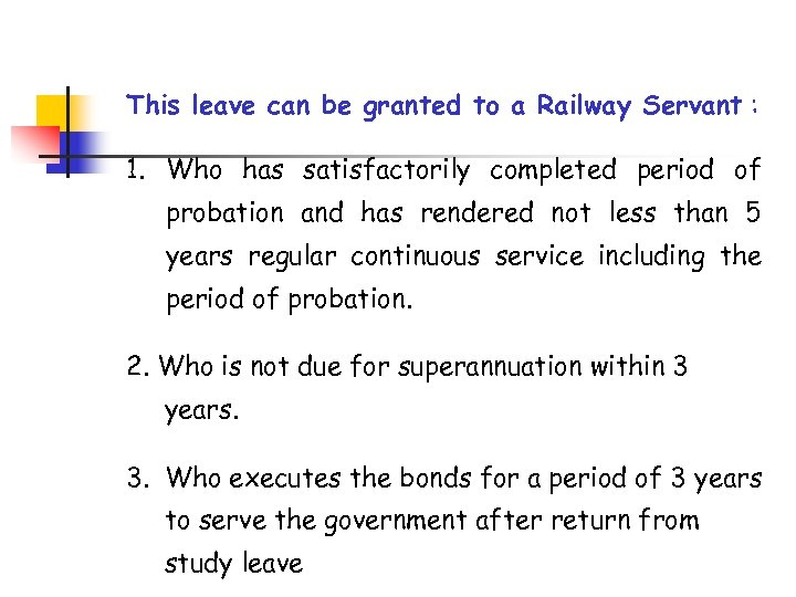 This leave can be granted to a Railway Servant : 1. Who has