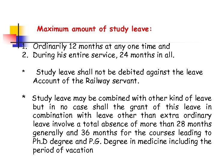Maximum amount of study leave: 1. Ordinarily 12 months at any one time and