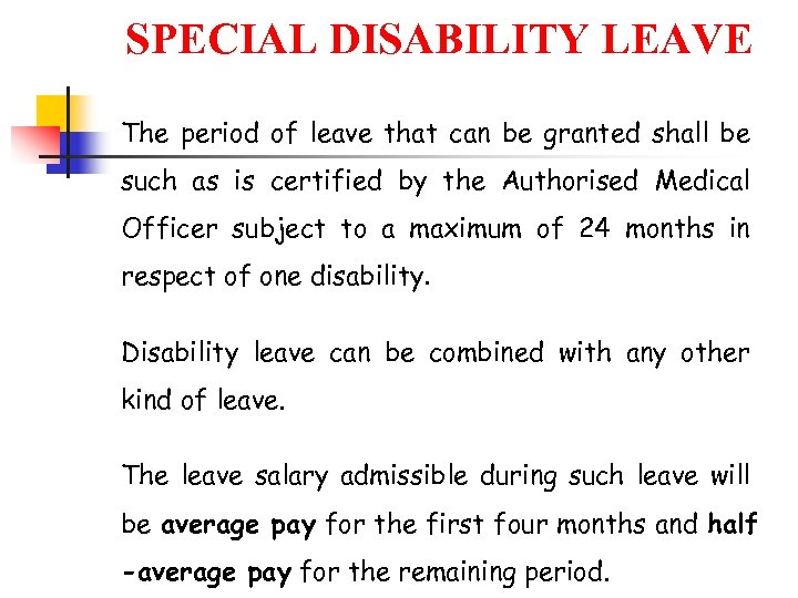 SPECIAL DISABILITY LEAVE The period of leave that can be granted shall be such