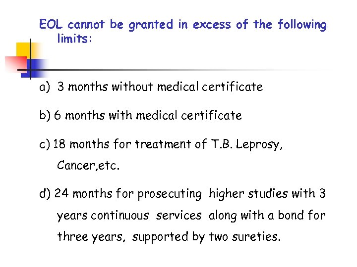 EOL cannot be granted in excess of the following limits: a) 3 months without
