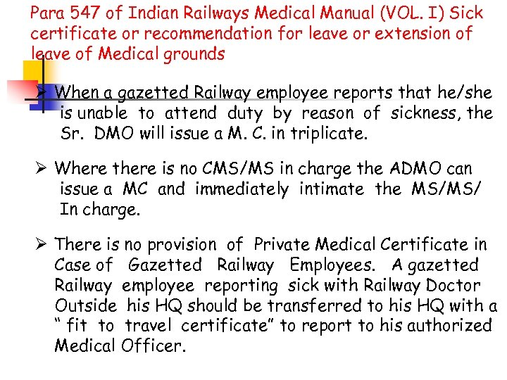 Para 547 of Indian Railways Medical Manual (VOL. I) Sick certificate or recommendation for