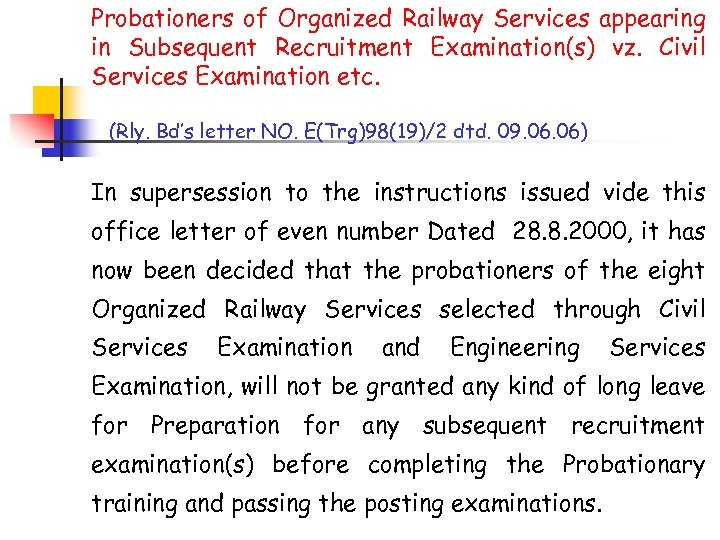 Probationers of Organized Railway Services appearing in Subsequent Recruitment Examination(s) vz. Civil Services Examination