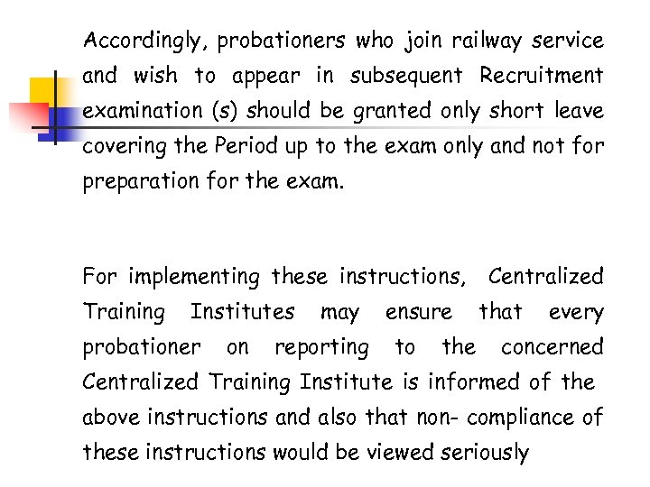 Accordingly, probationers who join railway service and wish to appear in subsequent Recruitment examination
