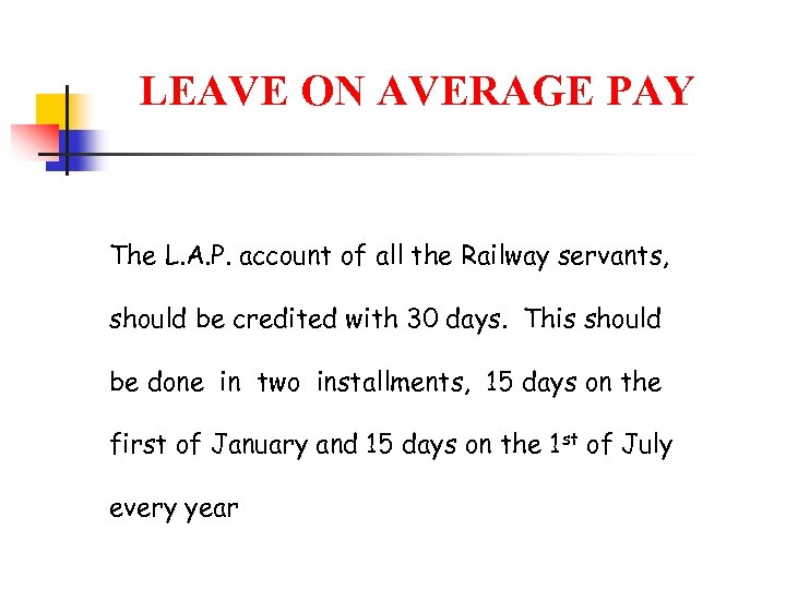 LEAVE ON AVERAGE PAY The L. A. P. account of all the Railway servants,
