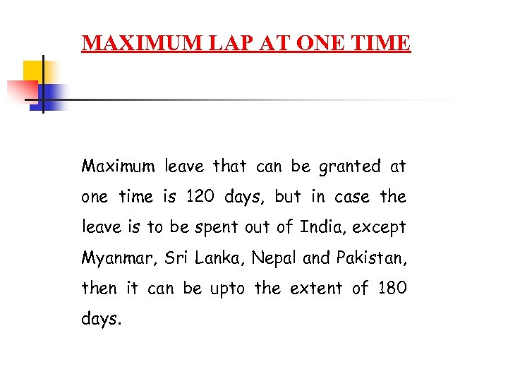 MAXIMUM LAP AT ONE TIME Maximum leave that can be granted at one time