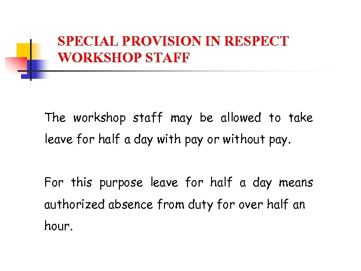 SPECIAL PROVISION IN RESPECT WORKSHOP STAFF The workshop staff may be allowed to take
