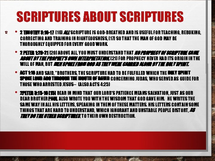 SCRIPTURES ABOUT SCRIPTURES 12 • 2 TIMOTHY 3: 16 -17 [16] ALL SCRIPTURE IS