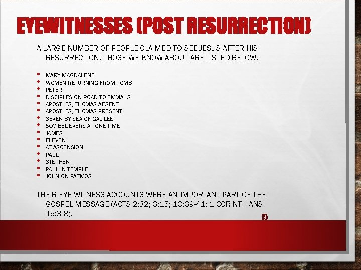EYEWITNESSES (POST RESURRECTION) A LARGE NUMBER OF PEOPLE CLAIMED TO SEE JESUS AFTER HIS