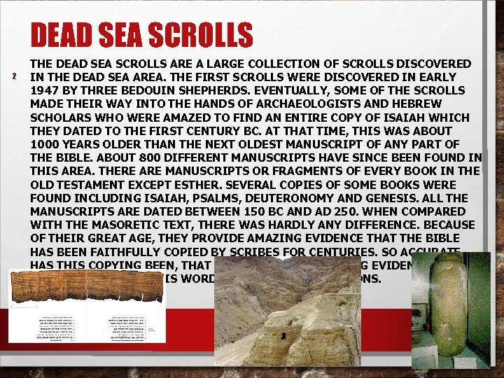 DEAD SEA SCROLLS 2 THE DEAD SEA SCROLLS ARE A LARGE COLLECTION OF SCROLLS