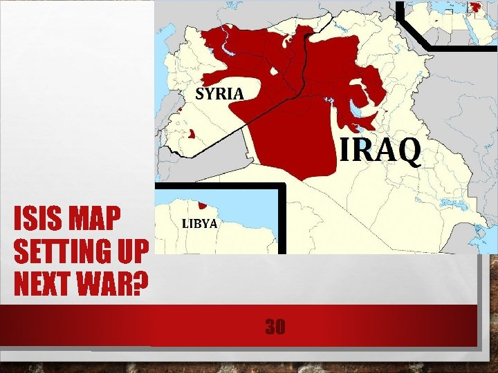 ISIS MAP SETTING UP NEXT WAR? 30