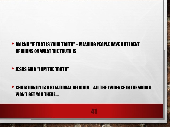 "• ON CNN ""IF THAT IS YOUR TRUTH"" – MEANING PEOPLE HAVE DIFFERENT"