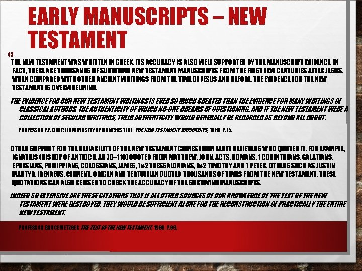 43 EARLY MANUSCRIPTS – NEW TESTAMENT THE NEW TESTAMENT WAS WRITTEN IN GREEK. ITS