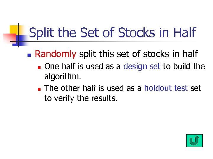 Split the Set of Stocks in Half n Randomly split this set of stocks