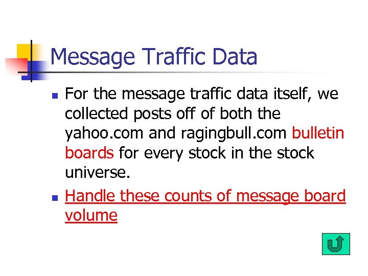 Message Traffic Data n n For the message traffic data itself, we collected posts