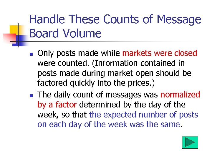 Handle These Counts of Message Board Volume n n Only posts made while markets