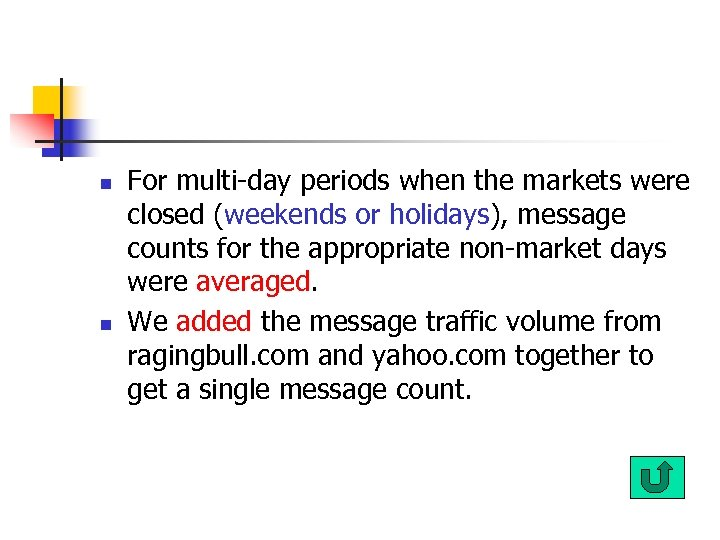 n n For multi-day periods when the markets were closed (weekends or holidays), message