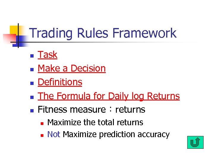 Trading Rules Framework n n n Task Make a Decision Definitions The Formula for
