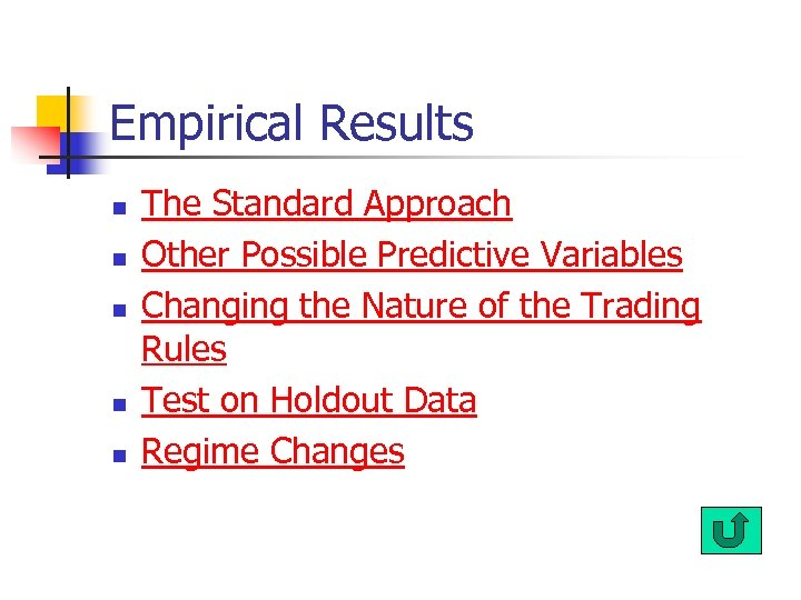 Empirical Results n n n The Standard Approach Other Possible Predictive Variables Changing the