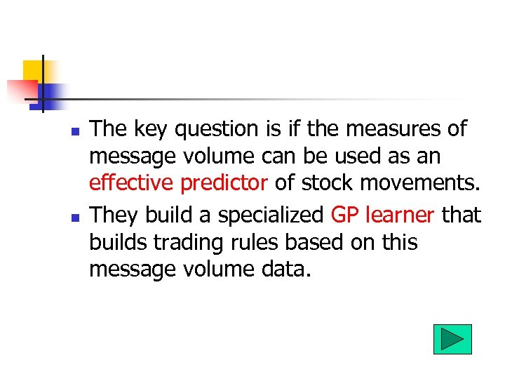 n n The key question is if the measures of message volume can be