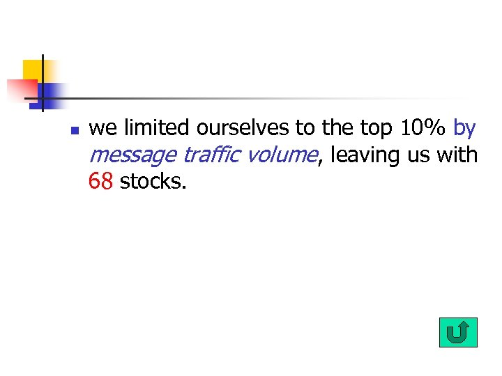 n we limited ourselves to the top 10% by message traffic volume, leaving us