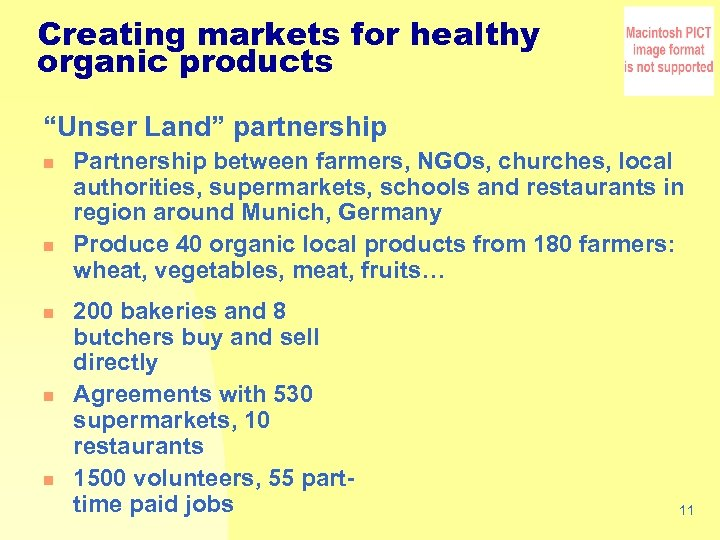 "Creating markets for healthy organic products ""Unser Land"" partnership n n n Partnership between"