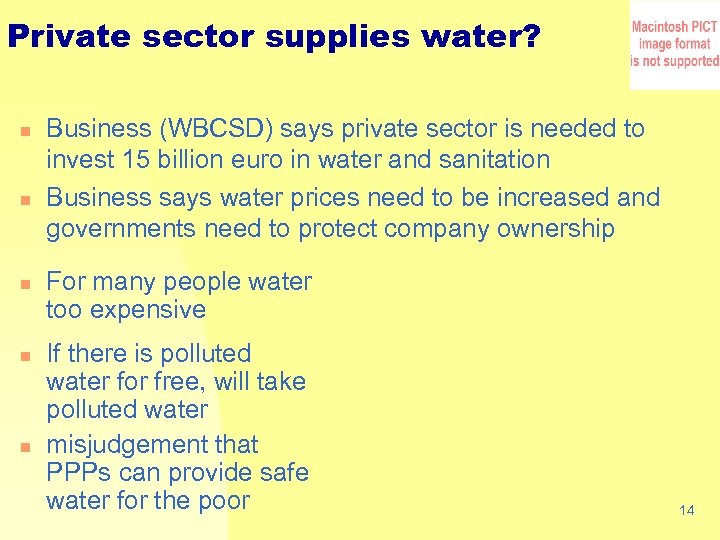 Private sector supplies water? n n n Business (WBCSD) says private sector is needed
