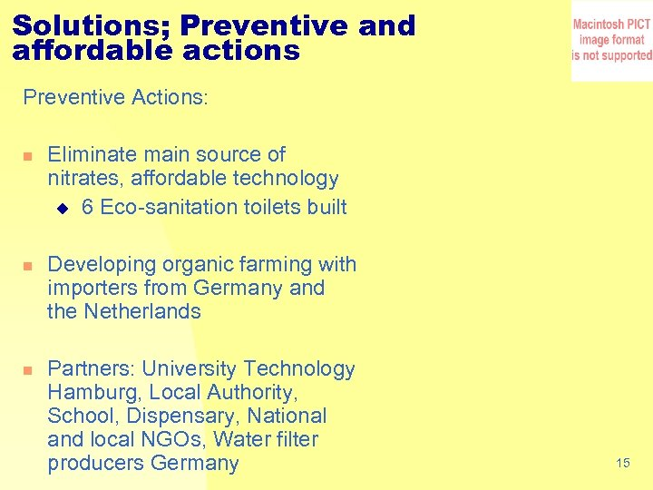 Solutions; Preventive and affordable actions Preventive Actions: n n n Eliminate main source of