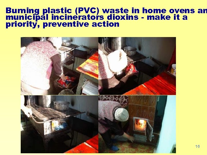 Burning plastic (PVC) waste in home ovens an municipal incinerators dioxins - make it