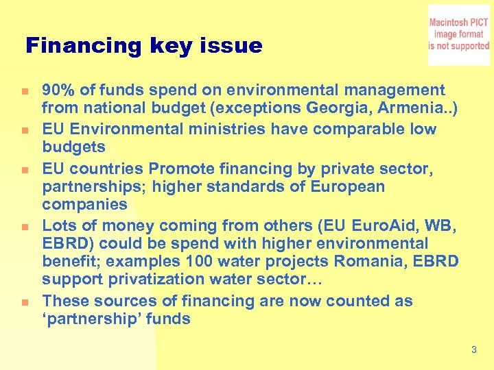 Financing key issue n n n 90% of funds spend on environmental management from